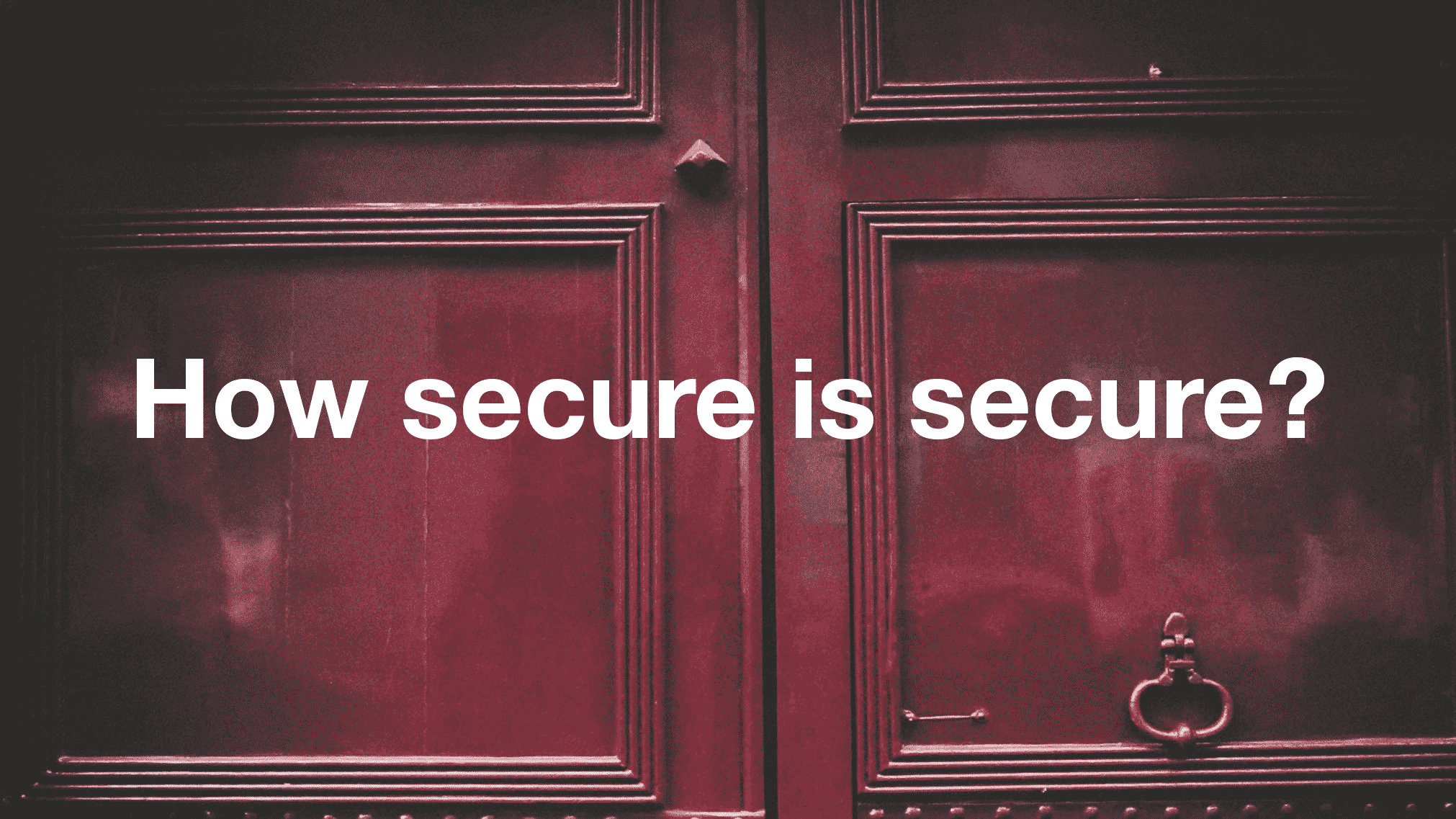 How secure is secure?